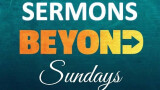 Sermons Beyond Sunday for 3-22